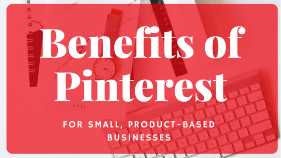 Benifits of pinterest for business