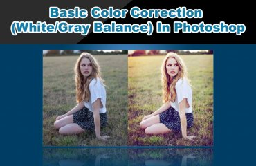 Basic Color Correction (White/Gray Balance) In Photoshop
