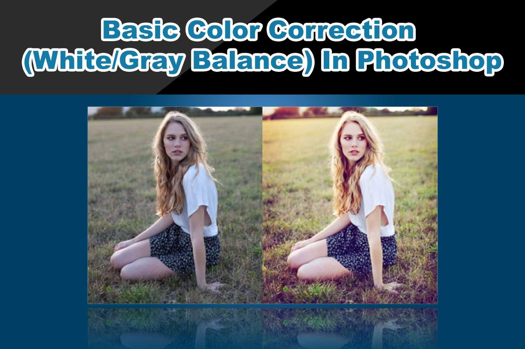 Basic Color Correction (White/Gray Balance) In Photoshop